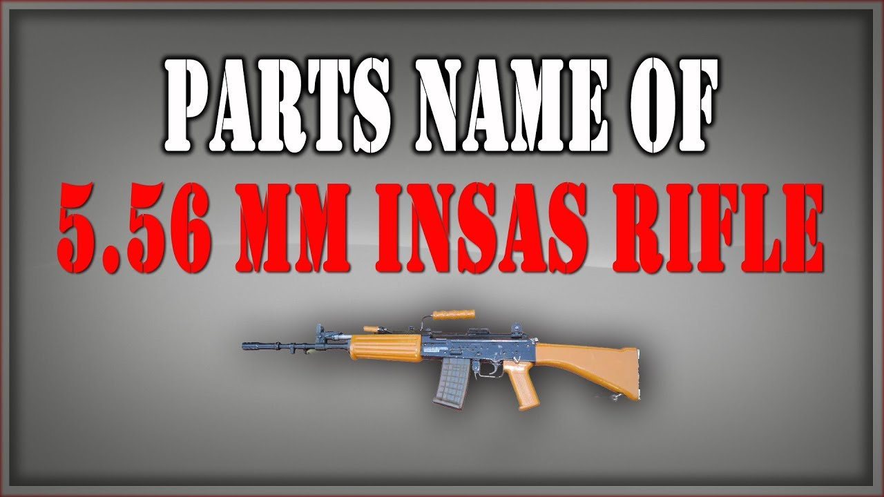 5 56mm INSAS Rifle (Name of Full parts)
