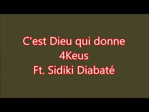 4Keus - C'est Dieu qui donne (ft. Sidiki Diabaté) Paroles (Lyrics)