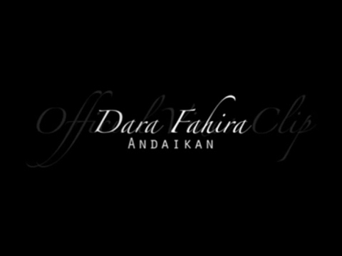 Dara Fahira - Andaikan (Official Video Clip)
