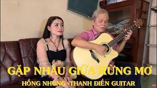 Gặp Nhau Giữa Rừng Mơ - Hồng Nhung & Thanh Điền Guitar