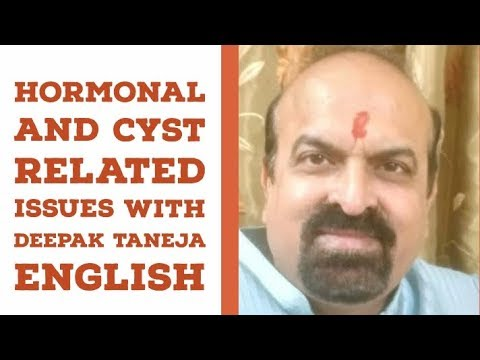 Medical Astrology – Deepak Taneja on Hormonal issues and Cyst – English