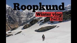 Trekking in snow 2019 (Roopkund lake vlog Part 03)