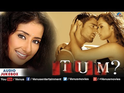 Tum Audio Jukebox | Full Songs | Manisha Koirala | Rajat Kapoor | Aman Verma