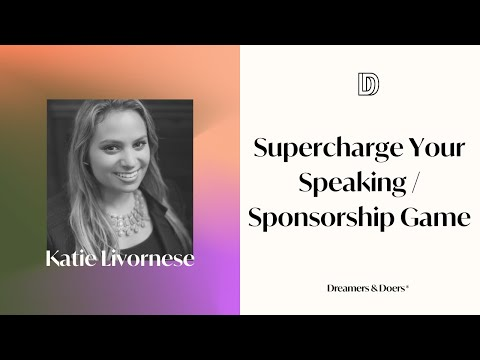Supercharge your Speaking / Conference / Sponsorship Game w Katie Livornese