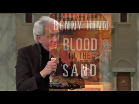 Benny Hinn - Blood in the Sand: Understanding the Middle East Conflict