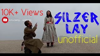 LADAKHI NEW SONG | SILZER LAY | UNOFFICIAL VIDEO