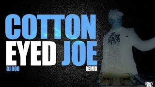 Cotton Eyed Joe - DJ DOD Remix