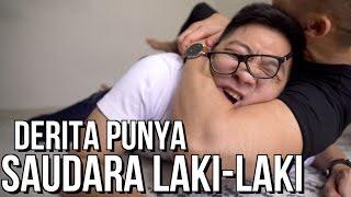 Download Video DERITA PUNYA SAUDARA LAKI-LAKI MP3 3GP MP4