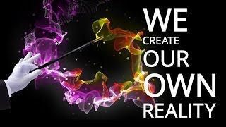 Quantum Thoughts - We Create Our Own Reality - Dr. Amit Goswami