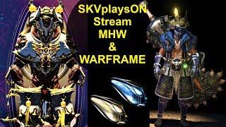SKVplaysON - Stream - Warframe Potato Alerts & later Monster Hunter World - PC, [ENGLISH] Gameplay