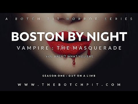 Vampire: the Masquerade 5h Edition I Boston By Night | Season 1 | Session 3 | Part 5 I to Four