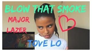 Major Lazer - Blow That Smoke (Feat. Tove Lo) (REACTION)