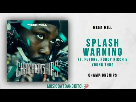 Meek Mill - Splash Warning Ft. Future, Roddy Rich & Young Thug (Championships)
