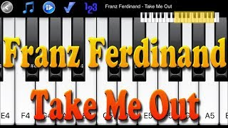 Franz Ferdinand - Take Me Out - How to play Piano Melody