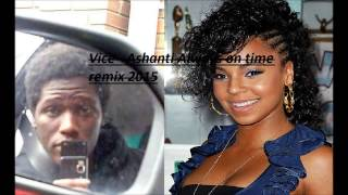Vice   Always on time by Ashanti remix 2015