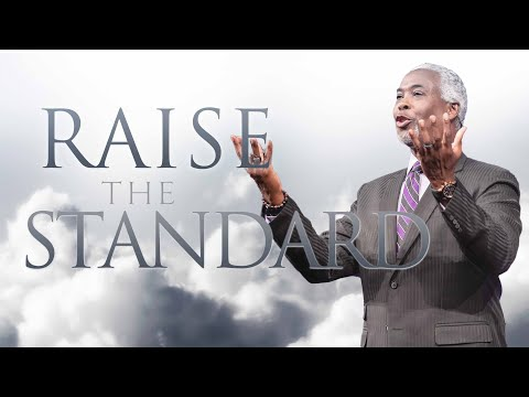 Raise the Standard! | Bishop Dale C. Bronner | Word of Faith Family Worship Cathedral