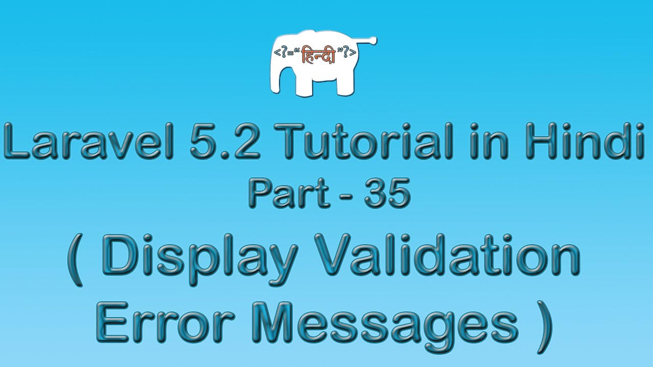 Laravel 5 Tutorial for Beginners in Hindi ( Display Validation Error Messages ) | Part-35