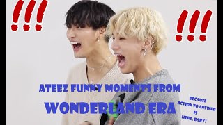 Ateez Funny Moments from Wonderland Era because ACTION TO ANSWER IS HERE!