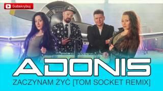 Adonis - Zaczynam żyć [Tom Socket Remix]