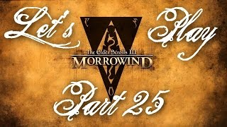 2005 Let\u0027s Play Morrowind [Overhaul 3.0] Part 25 , A Bitter Cup To Drink  From