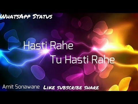 Hasti rahe tu hasti rahe || sathiya sathiya || Whatsapp Status || sonu nigam || best status forever