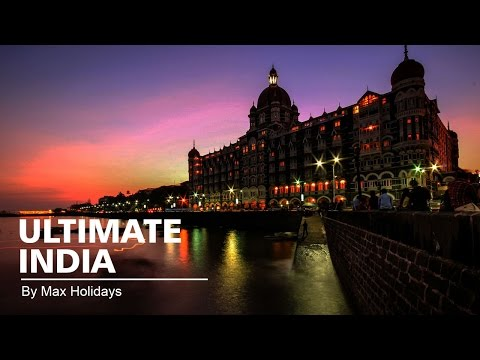 Ultimate India Tour – Max Holidays