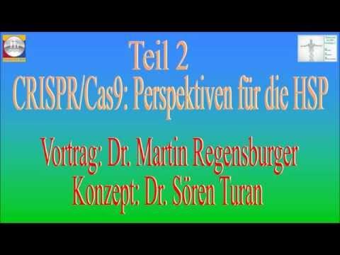 CRISPR-Cas9  --  Dr. Turan  -- Dr.  Regensburger   ---  HSP-Info-Tag Bayern am 1.10.16