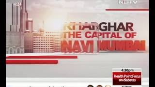 NDTV's Special Coverage on Kharghar