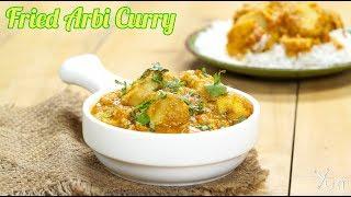 Fried Arbi Curry | Fried Arbi Curry Recipe | Arbi Curry Recipe