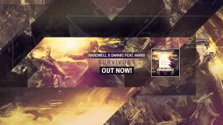 Hardwell & Dannic feat. Haris - Survivors (Extended Mix) [OUT NOW!]