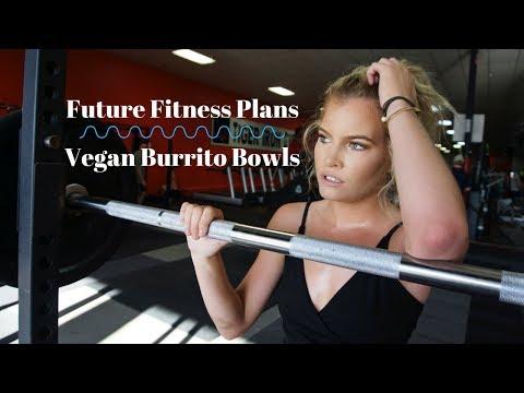 My future fitness plans + homemade VEGAN burrito bowls | Kalianne Thompson