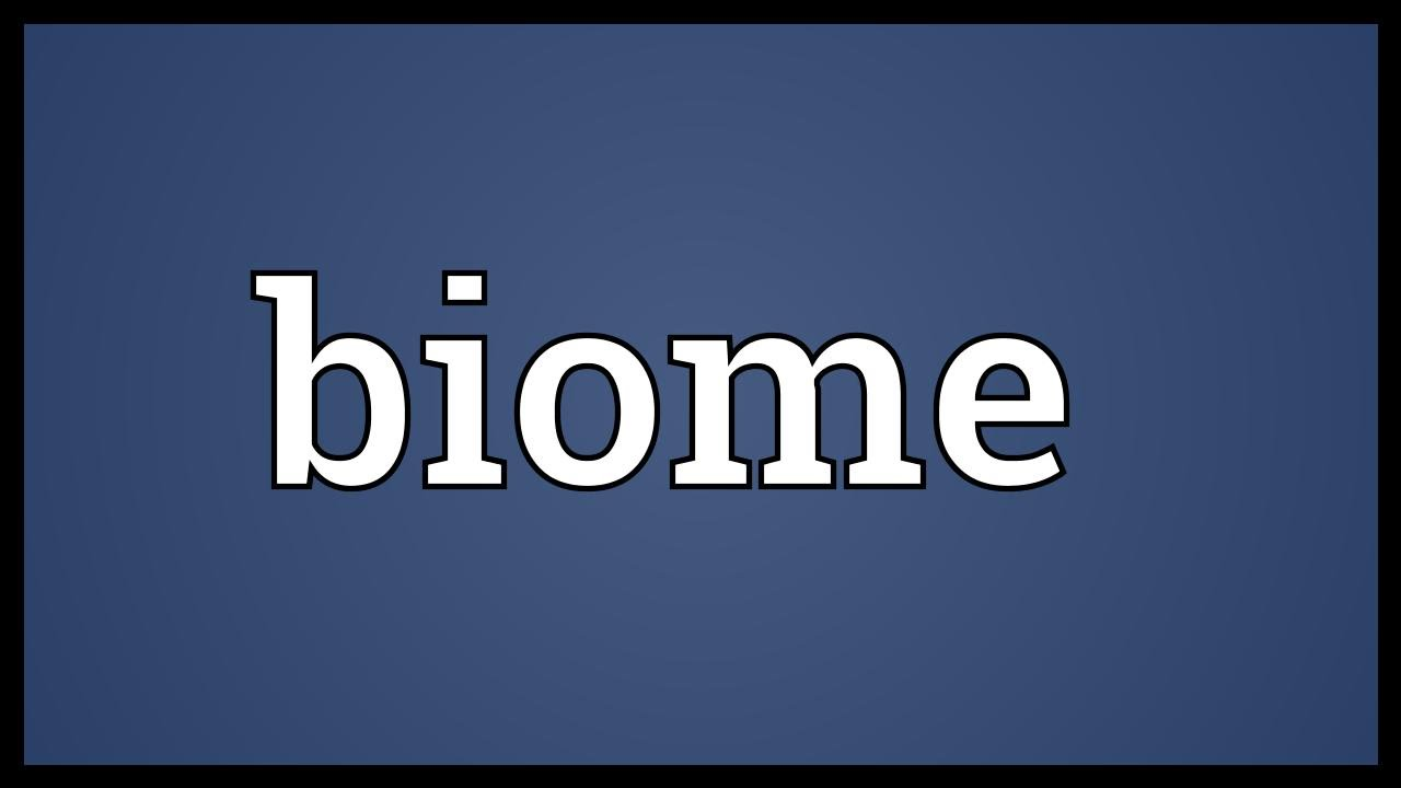 Biome Meaning