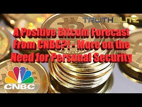 A Positive Bitcoin Forecast From CNBC?! - More on the Need for Personal Security Due to Cryptos