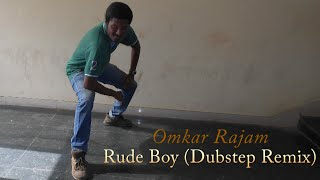 Rude Boy | Dubstep | Omkar Rajam