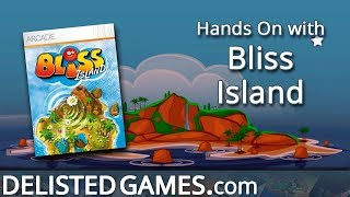 Bliss Island (Delisted Games Hands On)