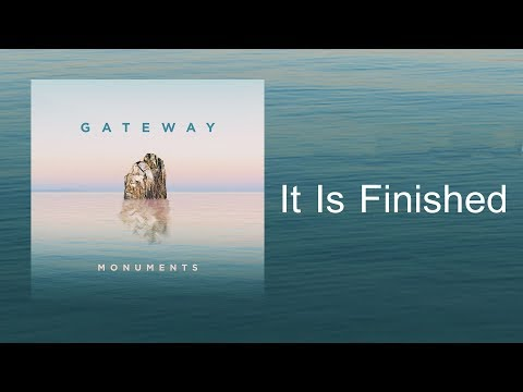It Is Finished | CD Monuments - Gateway Worship