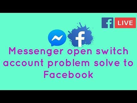 Facebook Messenger Open Switch Account Problem Solve.