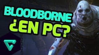 Bloodborne para PC ¿Por qué nunca llegará a PC? (Bloodborne Gameplay) | TGN