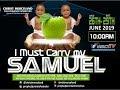 I MUST CARRY MY SAMUEL PROGRAM 2019 LIVE (DAY 1) 26TH JUNE 2019
