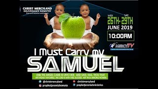 I MUST CARRY MY SAMUEL PROGRAM 2019 LIVE (DAY 1) 26TH JUNE 2019