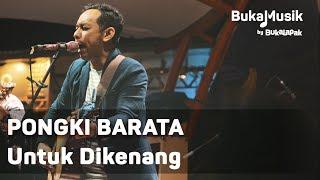 Pongki Barata - Untuk Dikenang (with Lyrics) | BukaMusik