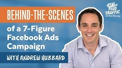 #151: Behind-the-Scenes of a 7-Figure Facebook Ads Campaign with Andrew Hubbard