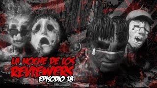 La Noche de los Reviewers - Episodio #18 - Halloween 2015