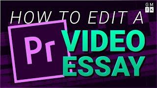 How To Edit a Video Essay - Part 1 (Basics)