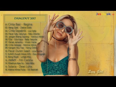 Dangdut Top 2017 (Kompilasi Dangdut Terbaru 2017)