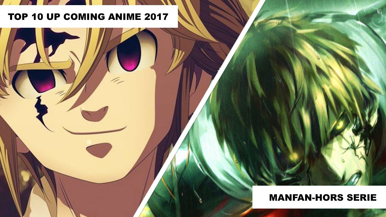 Top 10 upcoming anime 2017 manfan