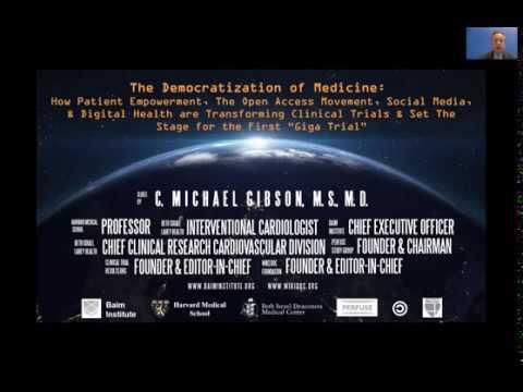 The Democratization Of Medicine By Dr. C. Michael Gibson (BIDMC)