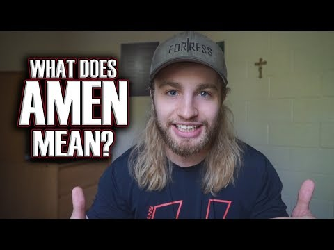 """What Does """"Amen"""" Mean?"""