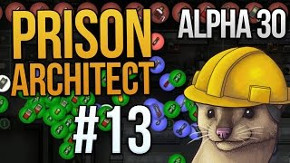 Let's Play Prison Architect - Part 13 - Supply & Demand ★ Prison Architect Gameplay (Alpha 30)