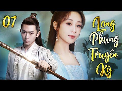 LONG PHỤNG TRUYỀN KỲ TẬP 7 | Phim Bộ Thuyết Minh Trung Quốc Hay Nhất 2021 | Phim Cổ Trang chiếu rạp 1